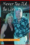 Never Too Old to Live, Jerry Rhoads, 1469157764