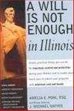 A Will Is Not Enough in Illinois, Amelia E. Pohl and J. Michael Mathis, 1892407760