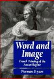 Word and Image French Painting : French Painting of the Ancient Regime, Bryson, Norman, 0521237769