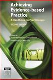Achieving Evidence-Based Practice : A Handbook for Practitioners, Collinson, Gill, 0702027766