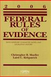 Federal Rules of Evidence : With Advisory Committee Notes and Legislative History, Kirkpatrick, Laird C. and Mueller, Christopher B., 0735557764