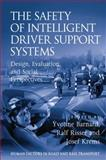 The Safety of Intelligent Driver Support Systems : Design Evaluation and Social Perspectives, Yvonne Barnard, Ralf Risser, Josef Krems, 0754677761