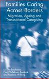 Families Caring Across Borders : Migration, Ageing and Transnational Caregiving, Baldassar, Loretta and Wilding, Raelene, 1403947767
