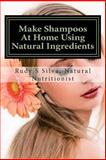 Make Shampoos at Home Using Natural Ingredients, Rudy Silva, 1482397765