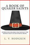 A Book of Quaker Saints, L. V. Hodgkin, 1492367761