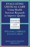Evaluating Critical Care : Using Health Services Research to Improve Quality, , 3540677763
