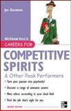 Careers for Competitive Spirits and Other Peak Performers, Goldberg, Jan, 0071467769