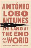 The Land at the End of the World, António Lobo Antunes, 0393077764