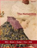 The Humanities Vol. 1 : Cultural Roots and Continuities, Witt, Mary Ann Frese and Brown, Charlotte Vestor, 0618417761