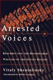 Arrested Voices, Shentalinsky, Vitaly, 068482776X