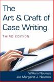 The Art and Craft of Case Writing, Naumes, William and Naumes, Margaret J., 0765627760