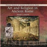 Art and Religion in Ancient Rome, Daniel C. Gedacht, 082396776X