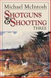 Shotguns and Shooting 3, Michael Mcintosh, 0892727764