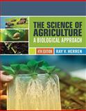 The Science of Agriculture : A Biological Approach, Herren, Ray V., 1439057761