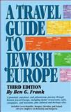 A Travel Guide to Jewish Europe, Ben G. Frank, 1565547764