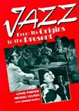 Jazz : From Its Origins to the Present, Porter, Lewis and Ullman, Michael, 0130927767