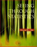 Seeing Through Statistics, Utts, Jessica M., 0534257763