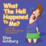 What the Hell Happened to Me?, Ellen Goldberg, 146905776X