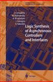 Logic Synthesis for Asynchronous Controllers and Interfaces, Cortadella, J. and Kishinevsky, M., 3642627765
