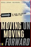 Moving on Moving Forward : A Guide for Pastors in Transition, Anthony, Michael J. and Boersma, Mick, 0310267765