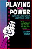 Playing with Power in Movies, Television, and Video Games : From Muppet Babies to Teenage Mutant Ninja Turtles, Kinder, Marsha, 0520077768