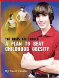 A Plan to Beat Childhood Obesity, David Edward Cassler, 0615737765