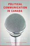 Political Communication in Canada : Meet the Press and Tweet the Rest, , 0774827769