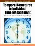Temporal Structures in Individual Time Management : Practices to Enhance Calendar Tool Design, Wu, Dezhi, 1605667765