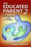 The Educated Parent 2, Joseph D. Sclafani, 0313397767