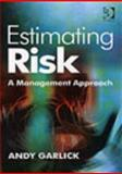 Estimating Risk : A management Approach, Garlick, Andy, 0566087766