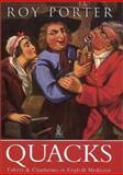 Quacks, Roy Porter, 0752417762