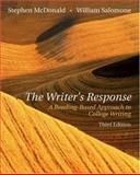 The Writer's Response : A Reading-Based Approach to College Writing, McDonald, Stephen and Salomone, William, 0838407765