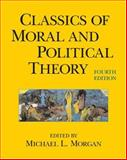 Classics of Moral and Political Theory, Morgan, Michael L., 0872207765