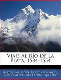Viaje Al Río de la Plata, 1534-1554, Bartolome Mitre and Ulrich Schmidel, 1142547760
