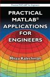 Practical Matlab Applications for Engineers, Kalechman, Misza, 1420047760