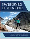 Transforming Ice Age Schools : A Practical Guide for Student Leaders, Brady, Leighangela and Johnson, Lisbeth, 1475807767