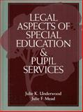 Legal Aspects of Special Education and Pupil Services, Underwood, Julie K. and Mead, Julie F., 0205137776