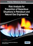 Risk Analysis for Prevention of Hazardous Situations in Petroleum and Natural Gas Engineering, Davorin Matanovic, 1466647779