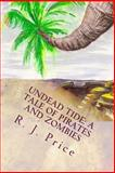 Undead Tide: a Tale of Pirates and Zombies, R. Price, 1500297771