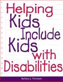 Helping Kids Include Kids with Disabilities, Barbara J. Newman, 1562127772
