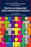Storie e Protagonisti Della Matematica Italiana : Per Raccontare 20 Anni Di Lettera Matematica Pristem, , 8847027772