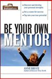 Be Your Own Mentor, Bruce, Anne, 0071487778