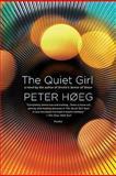 The Quiet Girl, Peter Høeg, 0312427778