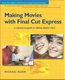 Making Movies with Final Cut Express, Michael Rubin, 0321197771