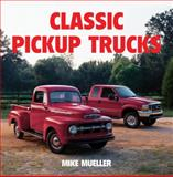 Classic Pickup Trucks, Mike Mueller, 0785827773