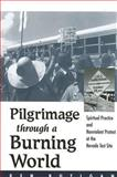 Pilgrimage Through a Burning World : Spiritual Practice and Nonviolent Protest at the Nevada Test Site, Butigan, Kenneth Michael, 079145777X