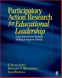 Participatory Action Research for Educational Leadership : Using Data-Driven Decision Making to Improve Schools, Milenkiewicz, Margaret T. and Bucknam, Alan, 1412937779