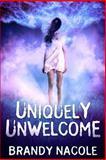 Uniquely Unwelcome, Brandy Nacole, 148025777X