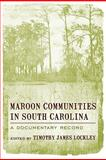 Maroon Communities in South Carolina : A Documentary Record, , 1570037779