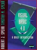 Visual Basic 4.0 : A Brief Introduction, Spear, Robert J. and Spear, Timothy M., 0030197775